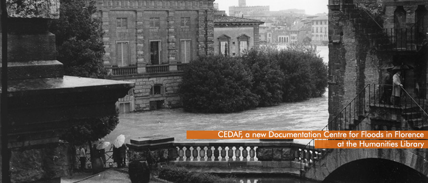 CEDAF, a new Documentation Centre for Floods in Florence at the Humanities Library